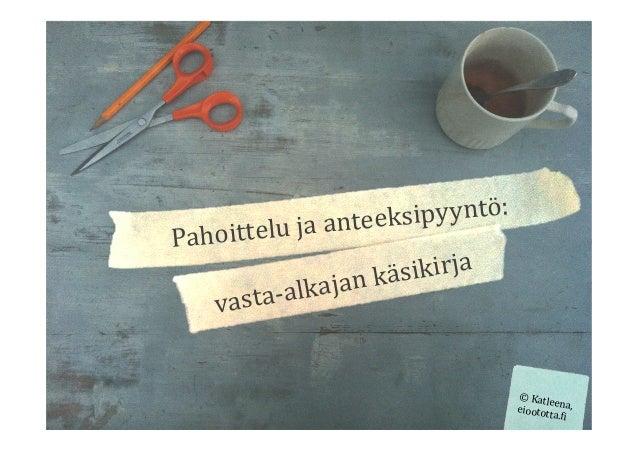 Pahoittelujaanteeksipyyntö: vasta-alkajankäsikirja ©Katleena,eioototta.;i