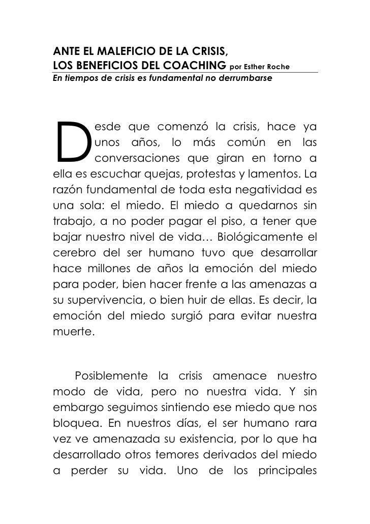 ANTE EL MALEFICIO DE LA CRISIS,LOS BENEFICIOS DEL COACHING por Esther RocheEn tiempos de crisis es fundamental no derrumba...