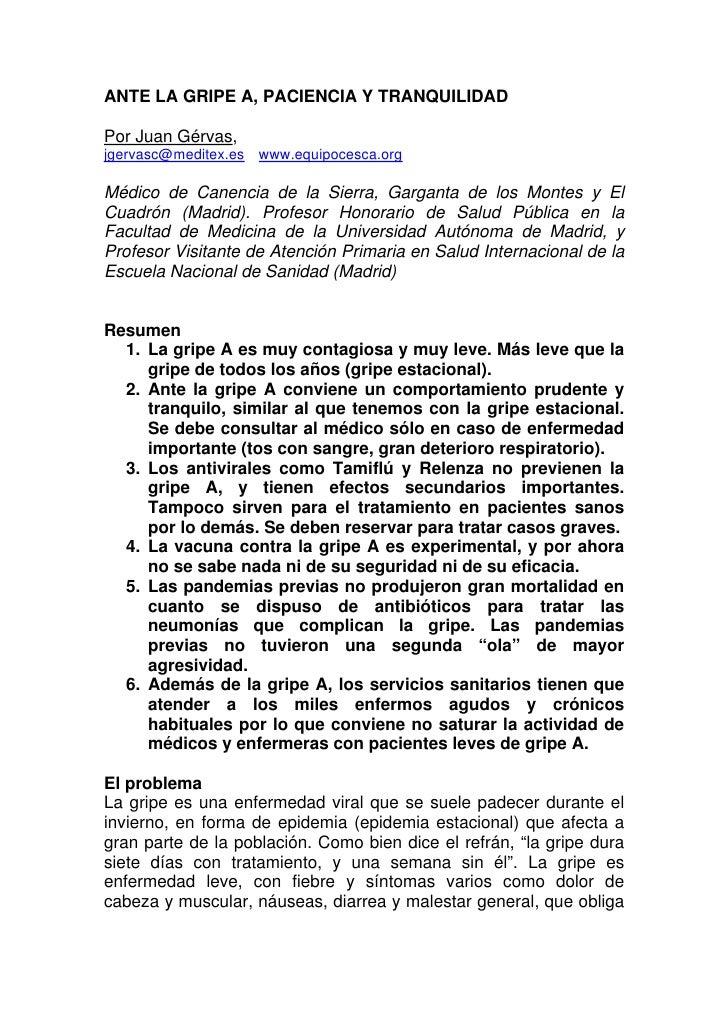 ANTE LA GRIPE A, PACIENCIA Y TRANQUILIDAD  Por Juan Gérvas, jgervasc@meditex.es www.equipocesca.org  Médico de Canencia de...