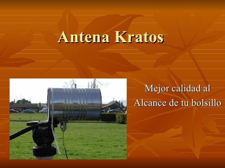 Antena Kratos Mejor calidad al Alcance de tu bolsillo