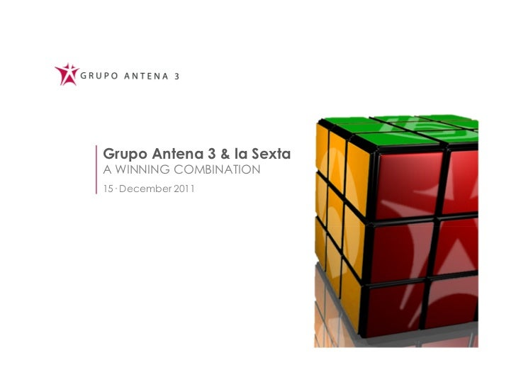 Grupo Antena 3 & la SextaA WINNING COMBINATION15· December 2011