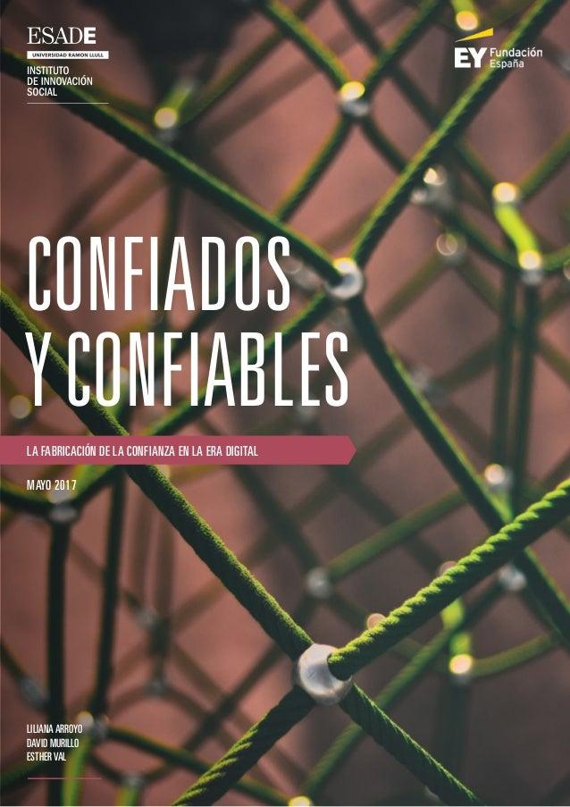 Confiados yconfiablesLa fabricación de la confianza en la era digital MAYO 2017 LilianaArroyo David Murillo estherval