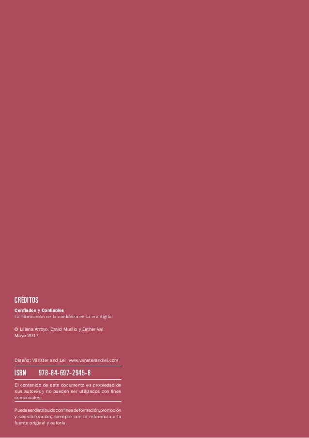 ISBN  978-84-697-2945-8 CRÉDITOS Confiados y Confiables La fabricación de la confianza en la era digital © Liliana Arroyo...
