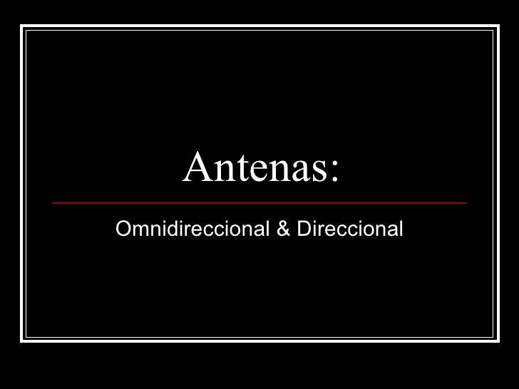 Antenas: Omnidireccional & Direccional