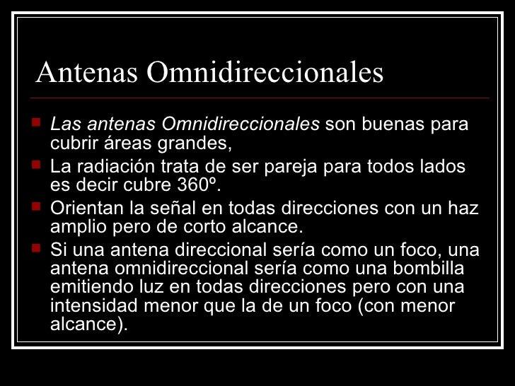 Antenas Omnidireccionales <ul><li>Las antenas Omnidireccionales  son buenas para cubrir áreas grandes,  </li></ul><ul><li>...