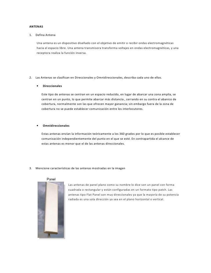 ANTENAS1.   Defina Antena     Una antena es un dispositivo diseñado con el objetivo de emitir o recibir ondas electromagné...