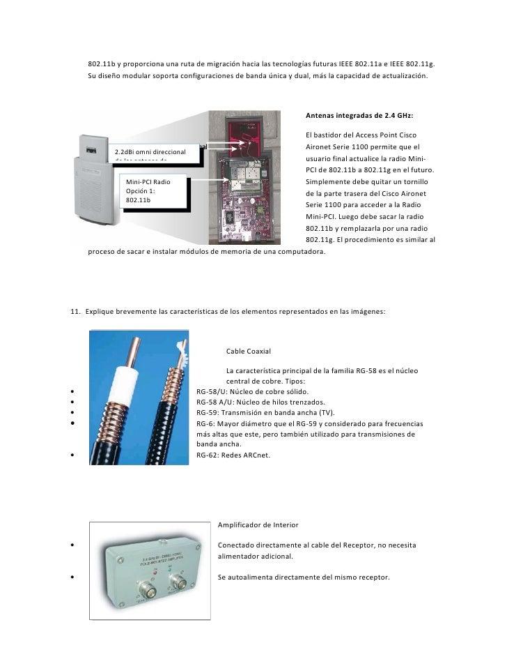 802.11b y proporciona una ruta de migración hacia las tecnologías futuras IEEE 802.11a e IEEE 802.11g.     Su diseño modul...