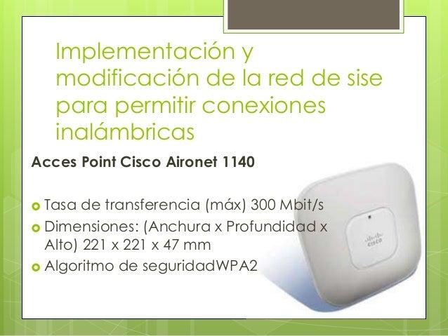  Implementar un nuevo access point con mayor cobertura de red en cada piso de la sede de sise. Para cada piso desde el so...