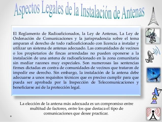 El Reglamento de Radioaficionados, la Ley de Antenas, La Ley de Ordenación de Comunicaciones y la jurisprudencia sobre el ...