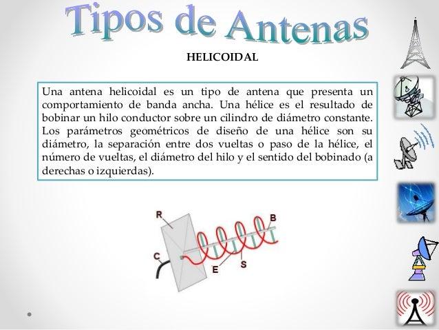 Una antena helicoidal es un tipo de antena que presenta un comportamiento de banda ancha. Una hélice es el resultado de bo...