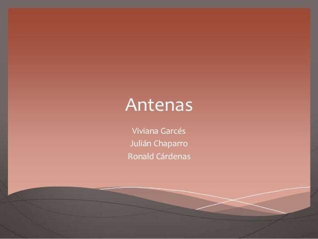 Antenas Viviana Garcés Julián Chaparro Ronald Cárdenas