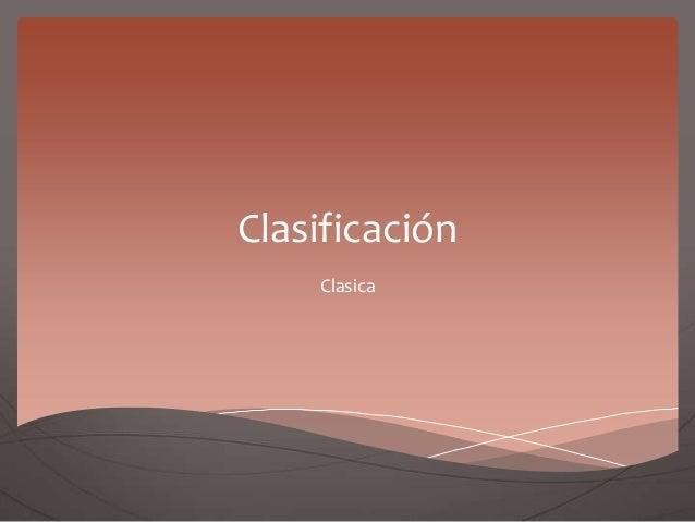 Clasificación Clasica