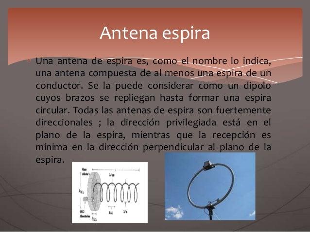 Una antena de espira es, como el nombre lo indica, una antena compuesta de al menos una espira de un conductor. Se la pued...