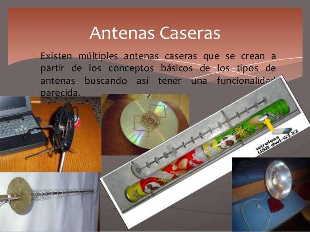 Existen múltiples antenas caseras que se crean a partir de los conceptos básicos de los tipos de antenas buscando así tene...