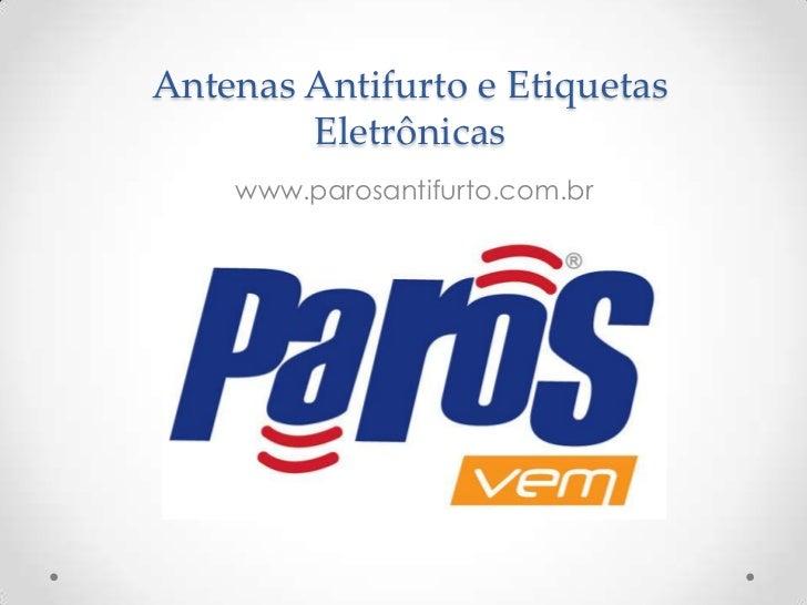 Antenas Antifurto e Etiquetas        Eletrônicas    www.parosantifurto.com.br