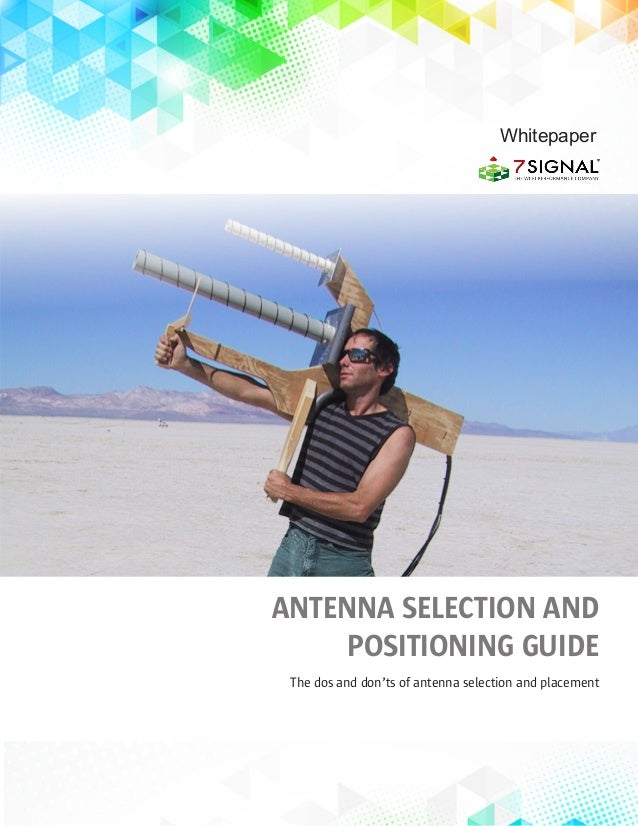 1 ANTENNA SELECTION AND POSITIONING GUIDE The dos and don'ts of antenna selection and placement Whitepaper