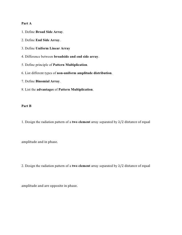 Part A1. Define Broad Side Array.2. Define End Side Array.3. Define Uniform Linear Array4. Difference between broadside an...