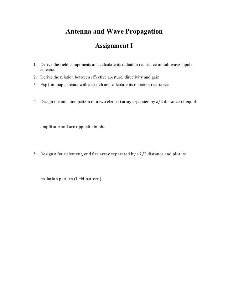 Antenna and Wave Propagation                                  Assignment I1. Derive the field components and calculate its...