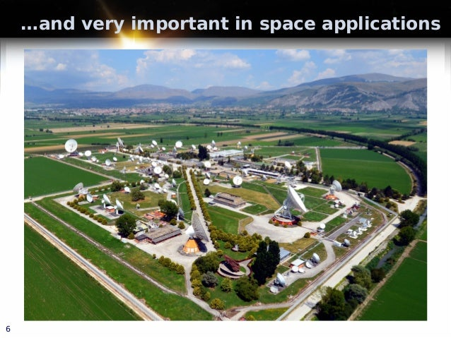 …and very important in space applications 6