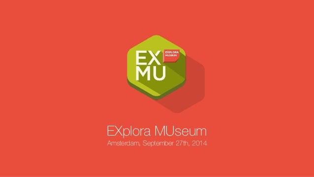EXplora MUseum  Amsterdam, September 27th, 2014