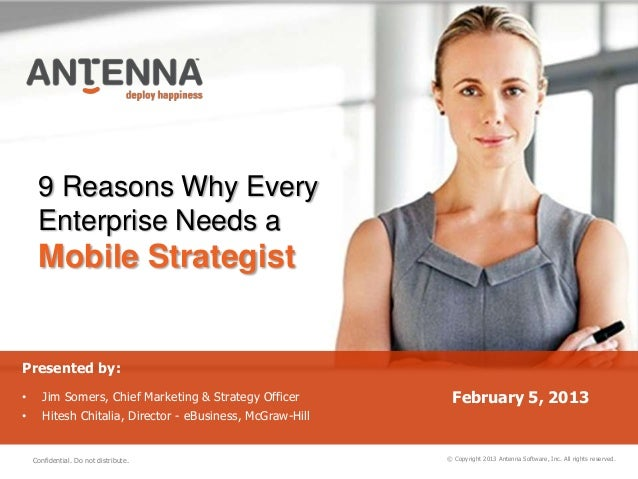 9 Reasons Why Every     Enterprise Needs a     Mobile StrategistPresented by:•      Jim Somers, Chief Marketing & Strategy...