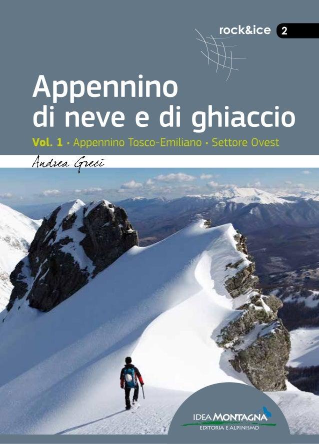 rock&ice 2 AndreaGreciAppenninodineveedighiaccioVol.1 2 ANDREA GRECI Nato a Parma nel 1978, giornalista, fotografo e autor...