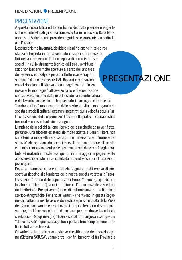 4 5 NEVE D'AUTORE l PRESENTAZIONE PRESENTAZIONE PRESENTAZIONE A questa nuova fatica editoriale hanno dedicato preziose ene...