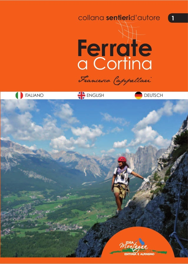 collana sentierid'autore 1 Ferrate a Cortina ENGLISH DEUTSCHITALIANO Francesco Cappellari FrancescoCappellariFerrateaCorti...