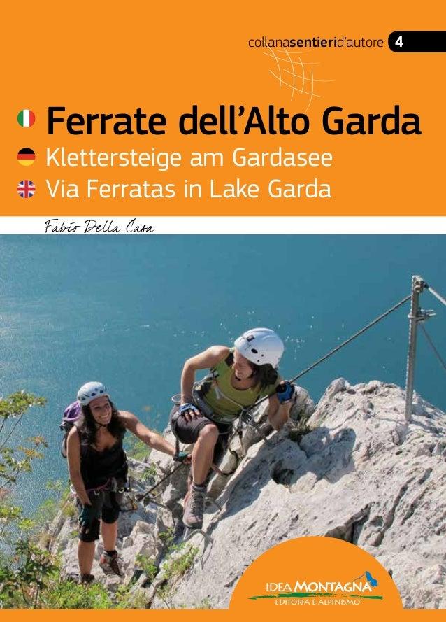 collanasentierid'autore 4 4 ISBN: 978-88-97299-45-5 9 788897 299455 > € 23,00 ideaMontagna editoria e alpinismo Ferrate de...