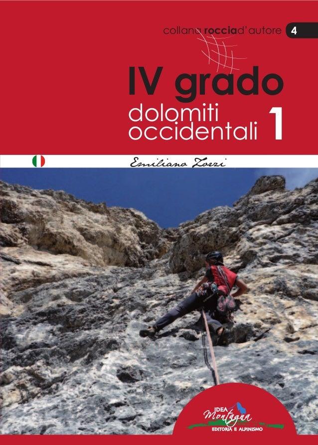collana rocciad'autore 4 IV grado dolomiti occidentali 1 Emiliano Zorzi EmilianoZorzi 4 IVgradodolomitioccidentali1 ¤ 23,50