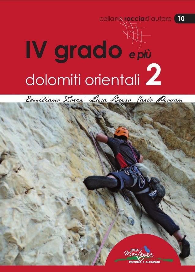 10 IV grado epiù dolomiti orientali 2 Emiliano Zorzi Luca Brigo Carlo Piovan collana rocciad'autore 10 E.ZorziL.BrigoC.Pio...
