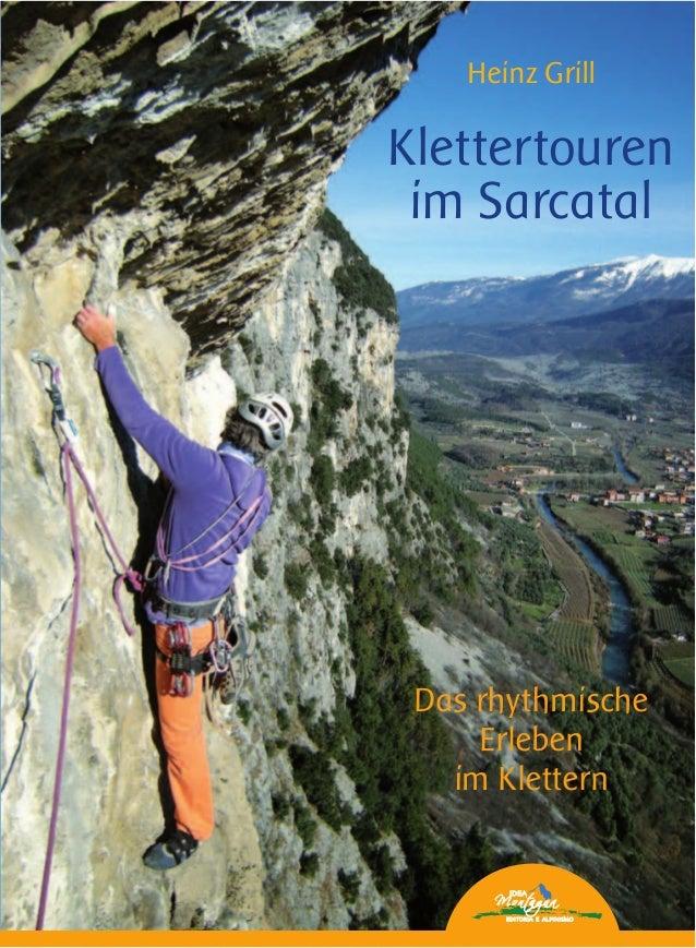 Heinz Grill Klettertouren im Sarcatal Das rhythmische Erleben im Klettern HeinzGrillKlettertourenimSarcatal 60 Kletterrout...