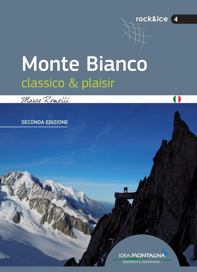 rock&ice 4 Monte Bianco classico & plaisir ideaMontagna editoria e alpinismo SECONDA EDIZIONE