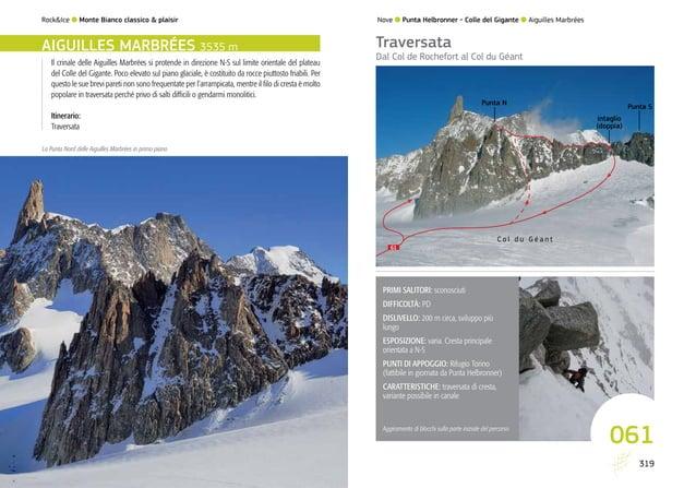 318 061 61 C o l d u G é a n t 319 Rock&Ice l Monte Bianco classico & plaisir Il crinale delle Aiguilles Marbrées si prote...