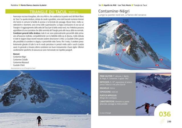 198 036 36 37 38 39 Triangle du Tacul 199 Rock&Ice l Monte Bianco classico & plaisir Avancorpo roccioso triangolare, alto ...