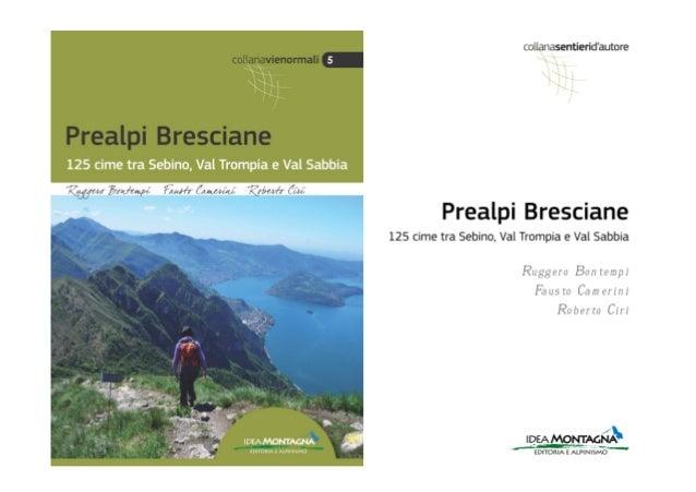 Letto Rotondo Prealpi.Prealpi Bresciane