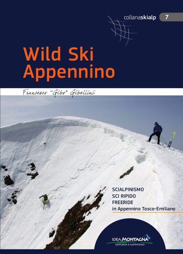 """7 Wild Ski Appennino WildSkiAppennino 5 collanaskialpFrancesco """"Gibo"""" Gibellini È nato in Carnia, nelle cui montagne ha tr..."""