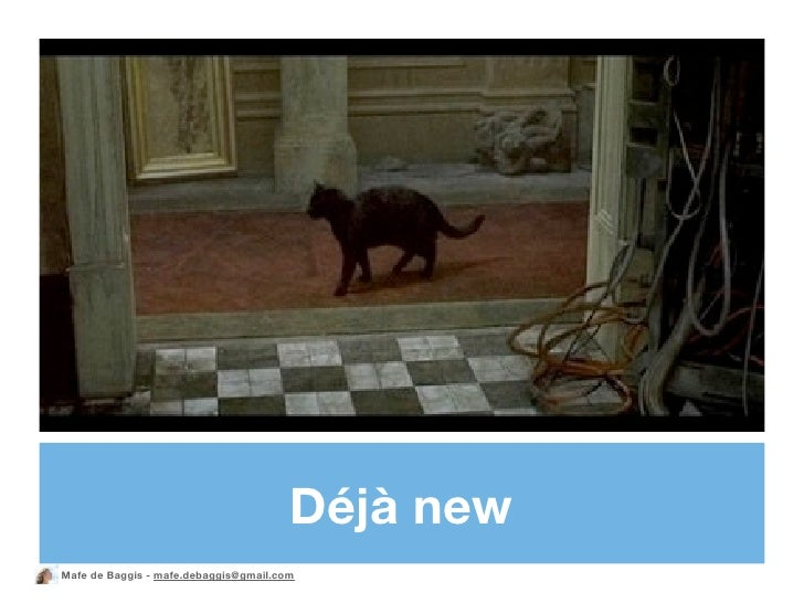 Déjà new Mafe de Baggis - mafe.debaggis@gmail.com