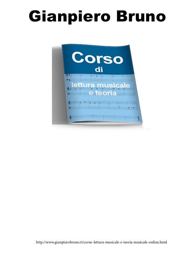 Gianpiero Bruno  http://www.gianpierobruno.it/corso-lettura-musicale-e-teoria-musicale-online.html