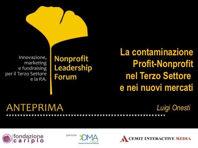 Logo azienda La contaminazione Profit-Nonprofit nel Terzo Settore e nei nuovi mercati Luigi Onesti