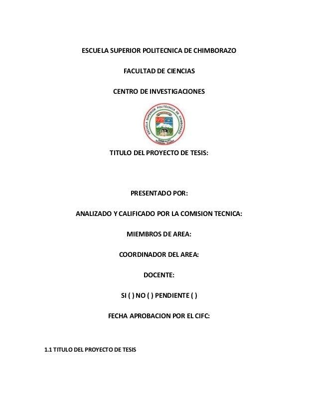ESCUELA SUPERIOR POLITECNICA DE CHIMBORAZO FACULTAD DE CIENCIAS CENTRO DE INVESTIGACIONES  TITULO DEL PROYECTO DE TESIS:  ...