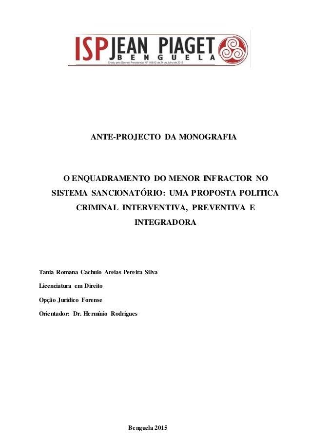 ANTE-PROJECTO DA MONOGRAFIA O ENQUADRAMENTO DO MENOR INFRACTOR NO SISTEMA SANCIONATÓRIO: UMA PROPOSTA POLITICA CRIMINAL IN...