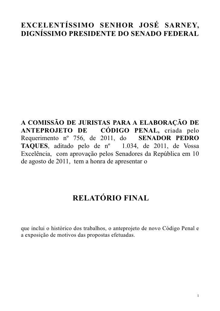 EXCELENTÍSSIMO SENHOR JOSÉ SARNEY,DIGNÍSSIMO PRESIDENTE DO SENADO FEDERALA COMISSÃO DE JURISTAS PARA A ELABORAÇÃO DEANTEPR...