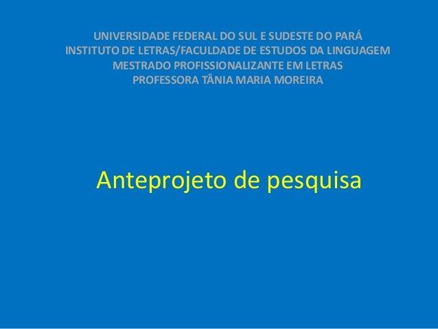 UNIVERSIDADE FEDERAL DO SUL E SUDESTE DO PARÁ  INSTITUTO DE LETRAS/FACULDADE DE ESTUDOS DA LINGUAGEM  MESTRADO PROFISSIONA...