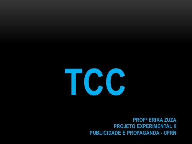 TCC PROFª ERIKA ZUZA PROJETO EXPERIMENTAL II PUBLICIDADE E PROPAGANDA - UFRN