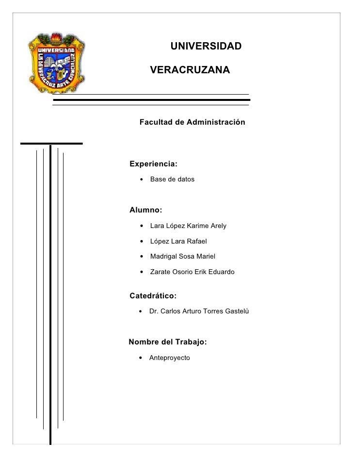 UNIVERSIDAD        VERACRUZANA      Facultad de Administración     Experiencia:   •   Base de datos    Alumno:   •   Lara ...