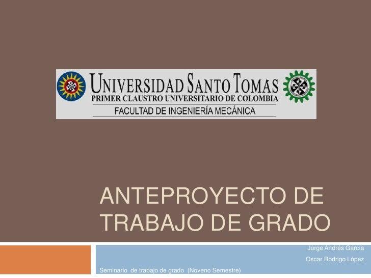 ANTEPROYECTO DE TRABAJO DE GRADO                                                   Jorge Andrés García                    ...
