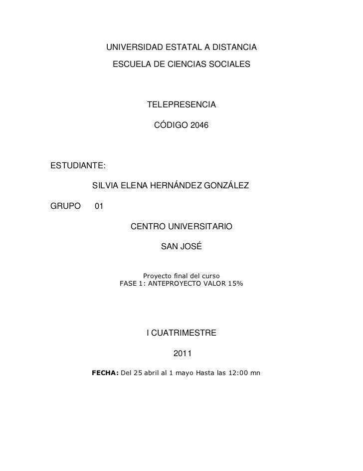 UNIVERSIDAD ESTATAL A DISTANCIA<br />ESCUELA DE CIENCIAS SOCIALES<br />TELEPRESENCIA<br />CÓDIGO 2046<br />ESTUDIANTE: <br...