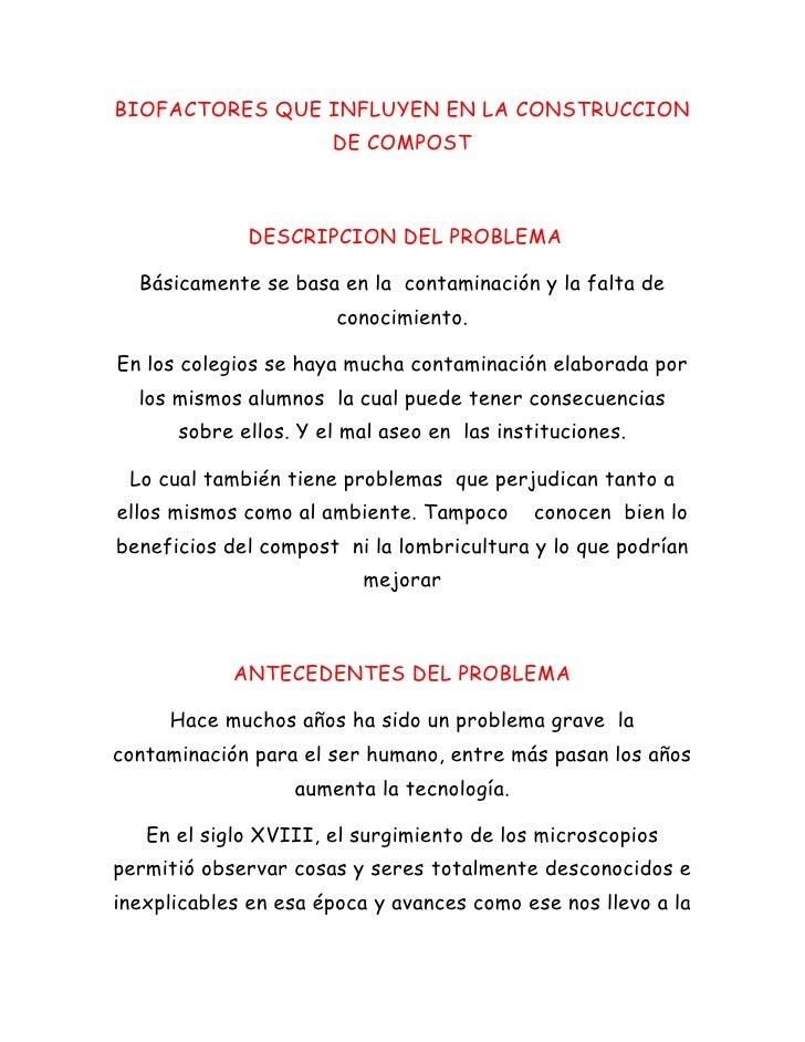 BIOFACTORES QUE INFLUYEN EN LA CONSTRUCCION                      DE COMPOST             DESCRIPCION DEL PROBLEMA  Básicame...