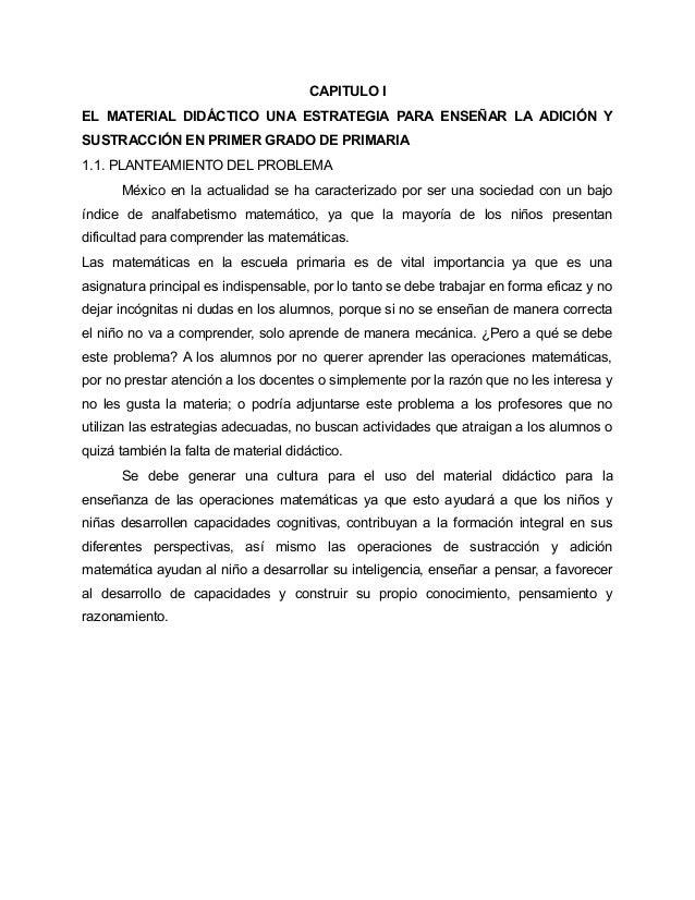 CAPITULO IEL MATERIAL DIDÁCTICO UNA ESTRATEGIA PARA ENSEÑAR LA ADICIÓN YSUSTRACCIÓN EN PRIMER GRADO DE PRIMARIA1.1. PLANTE...